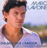 marc_lavoine_bambou-dis-moi_que_lamour_s
