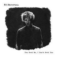 ed_sheeran-you_need_me_i_dont_need_you_s