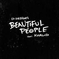 ed_sheeran_feat_khalid-beautiful_people_