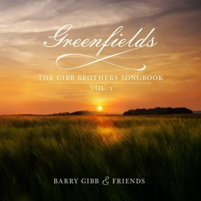 Greenfields - The Gibb Brothers Songbook - Vol. 1