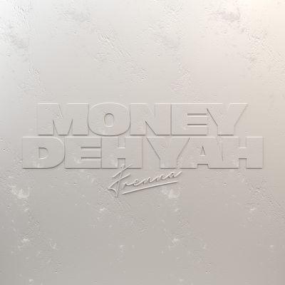 Money Deh Yah