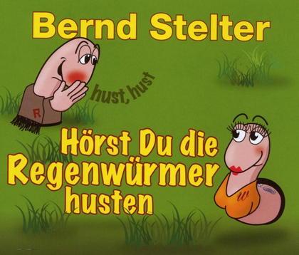 Bernd Stelter Hörst Du Die Regenwürmer Husten