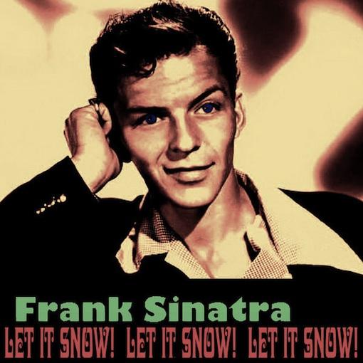Frank Sinatra Weihnachtslieder.Frank Sinatra Let It Snow Let It Snow Let It Snow