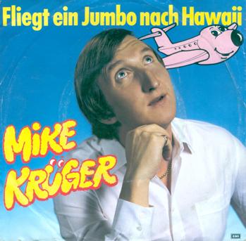 Mike Krüger Fliegt Ein Jumbo Nach Hawaii Hitparadech