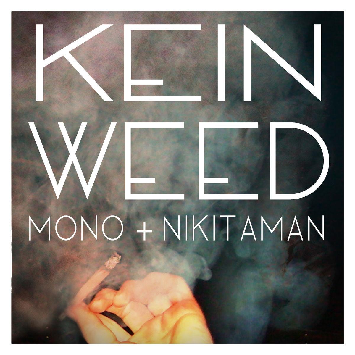 Mono Nikitaman Kein Weed Austrianchartsat