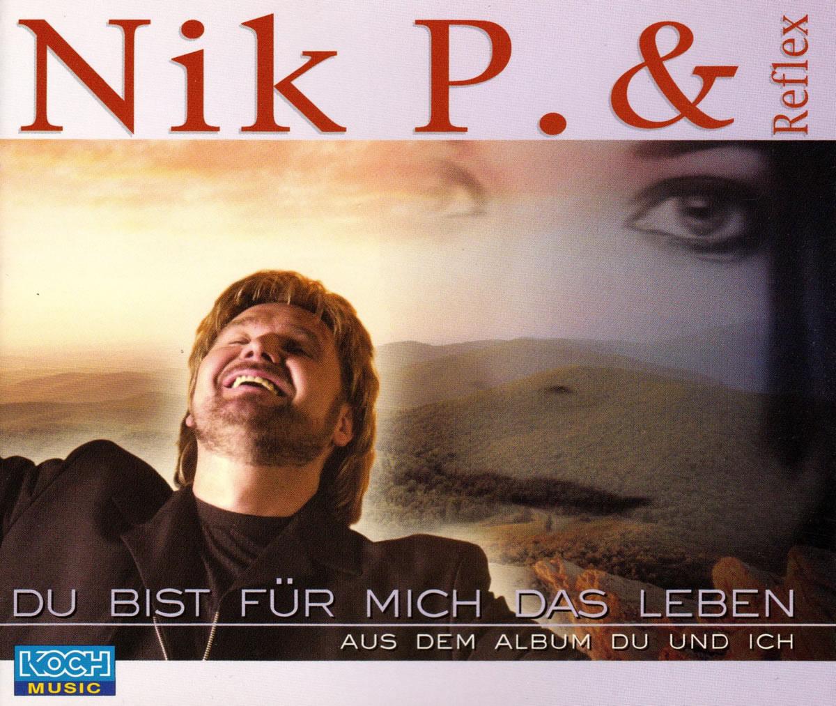 come quello Originale Fattibilità  Nik P. & Reflex - Du bist für mich das Leben - hitparade.ch