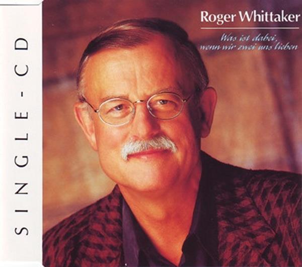 Liebe endet nie roger whittaker