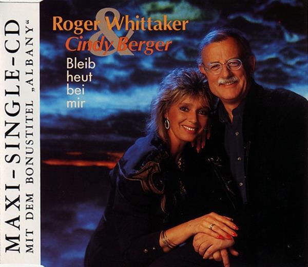 Roger Whittaker & Cindy Berger - Bleib heut bei mir ...