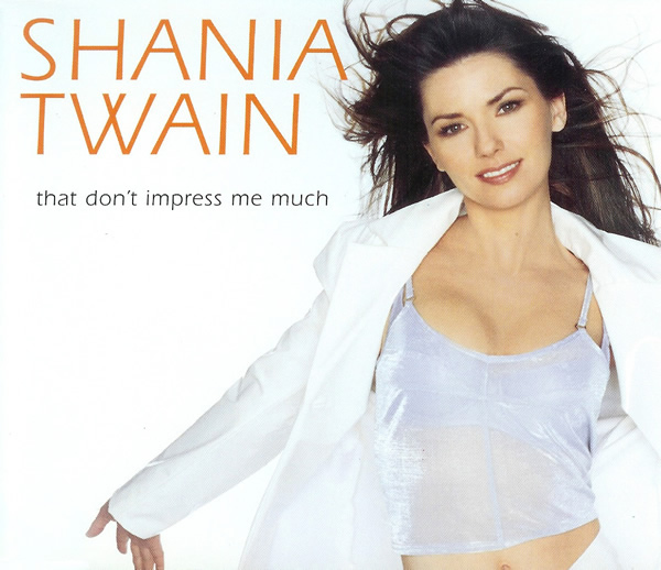 Shania Twain That Don T Impress Me Much Dutchcharts Nl