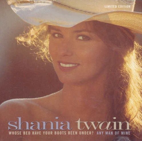Shania Twain Whose Bed Have Your Boots Been Under