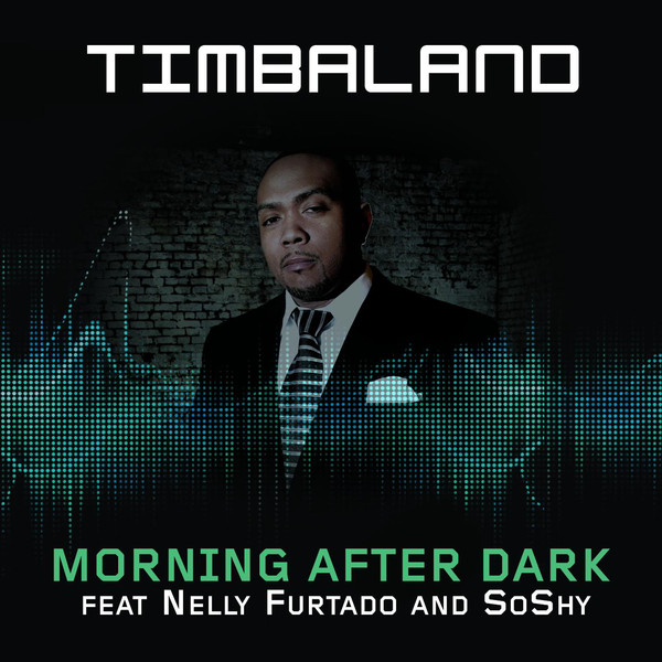 Timbaland feat. Nelly Furtado & SoShy Morning After Dark