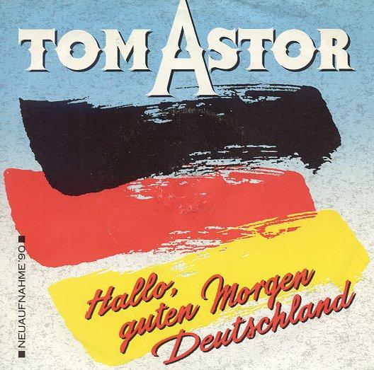 Tom Astor Hallo Guten Morgen Deutschland 90 Hitparadech